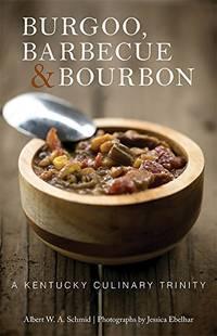 Burgoo, Barbecue, and Bourbon: A Kentucky Culinary Trinity