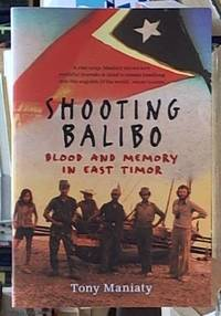 image of Shooting Balibo; Blood and Memory in East Timor
