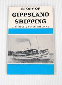 image of Story of Gippsland Shipping.  Discoveries of the early navigators, lakes steamers, coastal windjammers, shipwrecks and famous captains.