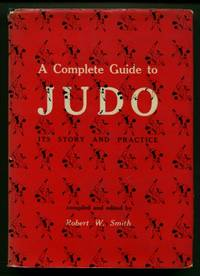 A Complete Guide to Judo: Its Story and Practice