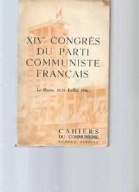 XIVè congrès du parti communiste français -Le Havre, 18-21 juillet 1956...
