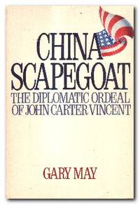 China Scapegoat  The Diplomatic Ordeal of John Carter Vincent
