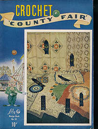 Crochet County Fair, Lily Design Book No. 51