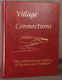 image of VILLAGE CONNECTIONS: THE  SETTLEMENT AND HISTORY OF KIRKTON AND WOODHAM (Ontario, Canada)