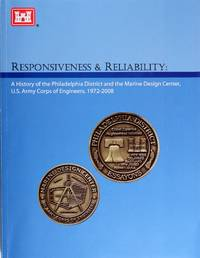 image of Responsiveness & Reliability: a History of the Philadelphia District and the Marine Design Center, U.s. Army Corps of Engineers, 1972–2008