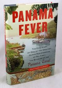 Panama Fever: The Epic Story of One of the Greatest Human Achievements of All Time - the Building...