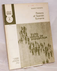 1970 Census of Population: subject reports; persons of Spanish surname