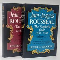 Jean-Jacques Rousseau: A New Interpretative Analysis of His Life and Works. ( 2 volumes). Volume 1, The Quest 1712-1758: Volume 2, The Prophetic Voice 1758-1778.