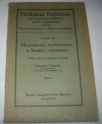 Monumenta Eucharistica et Liturgica Vetustissima: Collegit Notis et Prolegomenis Instruxit Pars I...