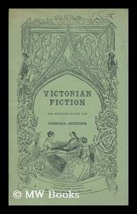 image of Victorian fiction : an exhibition of original editions / arranged by John Carter ; with the collaboration of Michael Sadleir