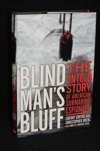 Blind Man's Bluff; The Untold Story of American Submarine Espionage