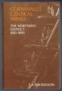 Cornwall's Central Mines, The Northern District 1810-1895