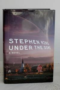 Under The Dome by Stephen King - Scribner, First Edition , First Printing, 11/10/2009 - 2009 - from YJS BOXES OF BOOKS and Biblio.com