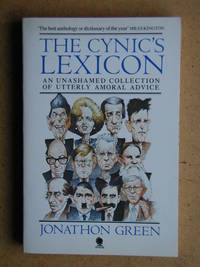The Cynic's Lexicon: A Dictionary of Amoral Advice.