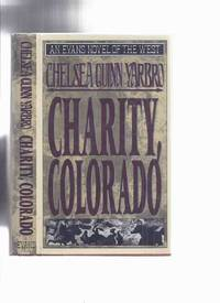 image of Charity, Colorado: An Evans Novel of the West -by Chelsea Quinn Yarbro -a Signed Copy