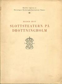Bilder Fran Slottsteatern Pa Drottningholm (Skrifter utgivna av Foreningen Drottningholmsteaterns Vanner III) (Pictures of Castle Theatre at Drottningholm)