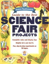 Janice VanCleave's Guide to the Best Science Fair Projects Science Series