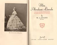 Mrs. Abraham Lincoln: A Study of Her Personality and Her Influence on Lincoln