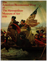 The American Bicentennial Wing of the Metropolitan Museum of Art by Metropolitan Museum of Art - Paperback - 1976 - from Diatrope Books and Biblio.com