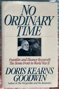 image of No Ordinary Time: Franklin and Eleanor Roosevelt: The Home Front in World War II