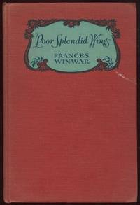 POOR SPLENDID WINGS The Rossettis and Their Circle, Winwar, Frances