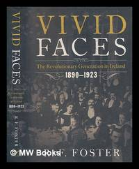 image of Vivid faces : the revolutionary generation in Ireland, 1890-1923 / R.F. Foster