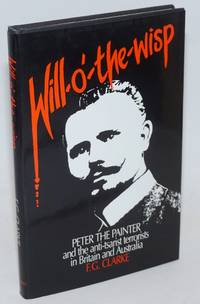 Will-o'-the-Wisp Peter the Painter and the anti-tsarist terrorists in Britain and Australia