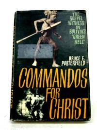 "Commandos for Christ: The Gospel witness in Bolivia's "" Green Hell. """