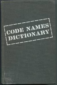 Code Names Dictionary: A Guide to Code Names, Slang, Nicknames, Journalese, and Similar Terms: Aviation, Rockets and Missiles, Military, Aerospace, Meteorology, Atomic Energy, Communications, and Others