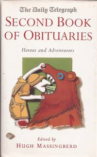 The Daily Telegraph Second Book of Obituaries: Heroes and Adventurers