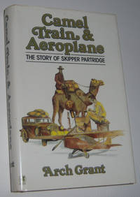 CAMEL TRAIN & AEROPLANE: The Story of Skipper Partridge