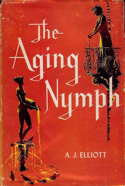 1948. ELLIOTT, A.J. THE AGING NYMPH. Toronto: Collins, . 8vo., red cloth in dust jacket. First Editi...