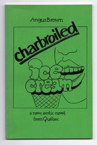 image of charbroiled ice cream: a new, erotic novel from Québec
