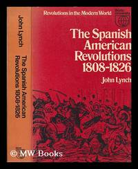 image of The Spanish American revolutions, 1808-1826 / (by) John Lynch
