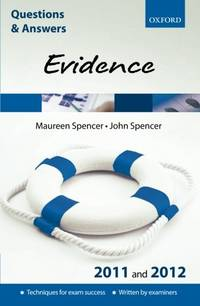 Q & A Evidence 2011 and 2012 (Questions & Answers (Oxford)) (Law Questions & Answers)