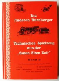 """Die anderen Nürnberger. Technisches Spielzeug aus der """"Guten alten Zeit"""" Band  2"""