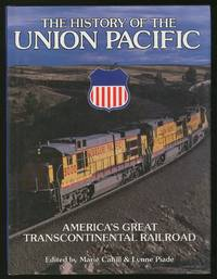 The History of the Union Pacific: America's Great Transcontinental Railroad