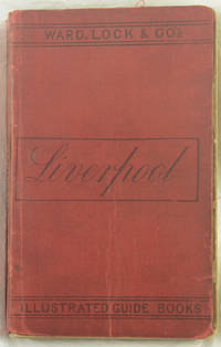 A Pictorial and Descriptive Guide to Liverpool and Its Environs