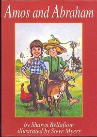 Amos and Abraham by Bellafiore, Sharyn - 1994