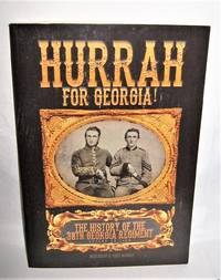Hurrah for Georgia!  The History of the 38th Georgia Regiment