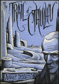 THE TRAIL OF CTHULHU by  August Derleth - First Edition - 1962. - from L. W. Currey, Inc. and Biblio.com