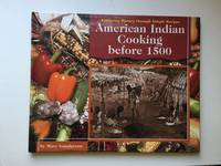 American Indian Cooking Before 1500 Exploring History Through Simple Recipes