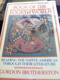 image of Book of the Fourth World: Reading the Native Americans Through Their Literature.