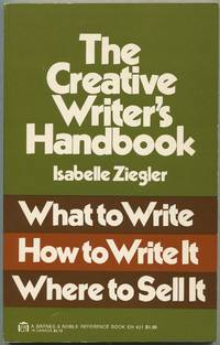 The Creative Writer's Handbook: What to Write, How to Write It, Where to Sell It