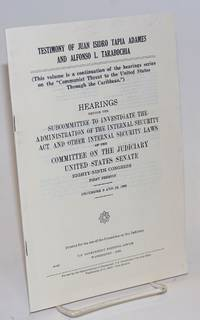 image of Testimony of Juan Isidro Tapia Adames and Alfonso L. Tarabochia. Hearing before the Subcommittee to Investigate the Administration of the Internal Security Act and Other Internal Security Laws... Eighty-ninth Congress, first session, December 9 and 16, 1965
