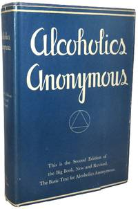 Alcoholics Anonymous: The Story of How Many Thousands of Men and Women Have Recovered from Alcoholism, New and Revised Edition.