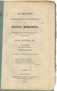 July 4, 1810 Oration by Democratic-Republican Declaration Printer John Binns