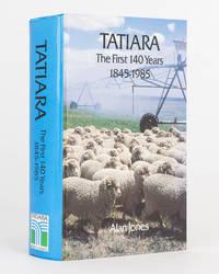 Tatiara. The First 140 Years, 1845-1985