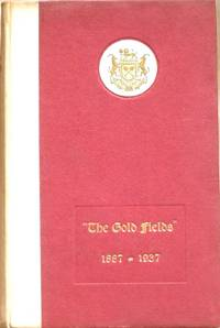 """"""" The Gold Fields """" 1887-1937"""