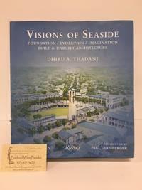 Visions of Seaside: Foundation/Evolution/Imagination Built and Unbuilt Architecture